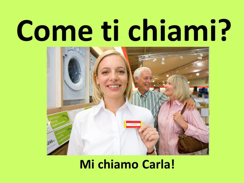Come ti chiami Mi chiamo Carla!