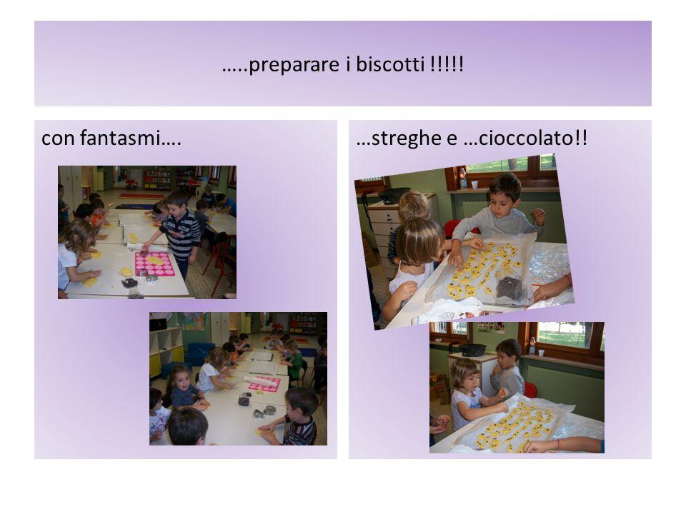 …..preparare i biscotti !!!!! con fantasmi…. …streghe e …cioccolato!!