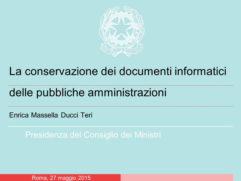 La conservazione dei documenti informatici delle pubbliche amministrazioni Enrica Massella Ducci Teri