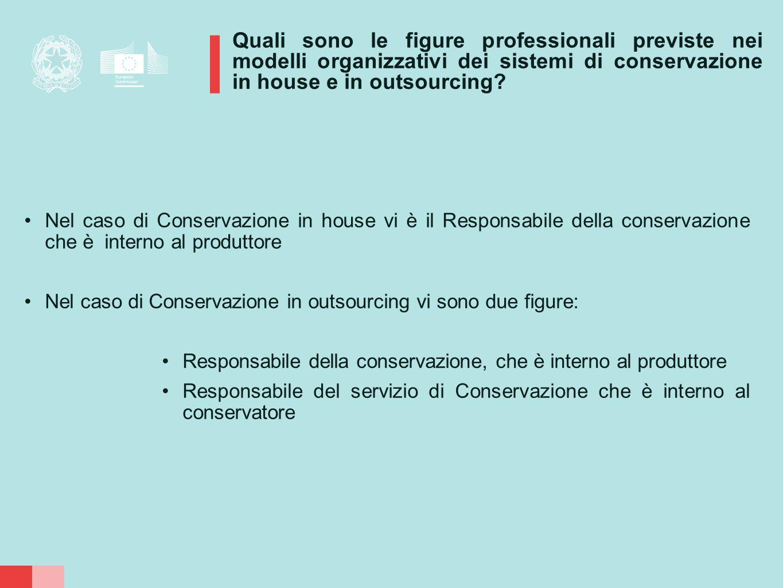 Quali sono le figure professionali previste nei modelli organizzativi dei sistemi di conservazione in house e in outsourcing