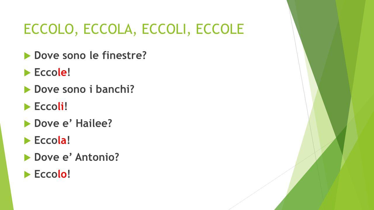 ECCOLO, ECCOLA, ECCOLI, ECCOLE