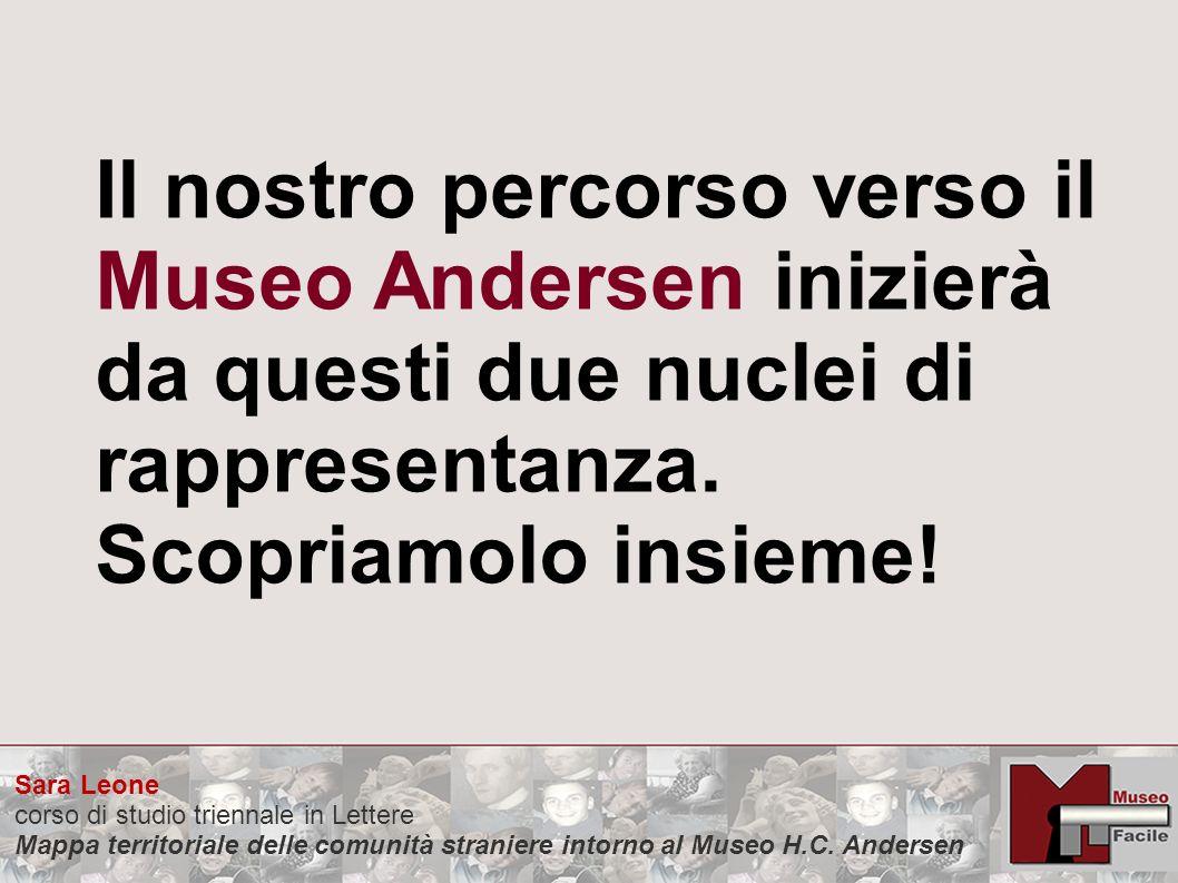 Il nostro percorso verso il Museo Andersen inizierà da questi due nuclei di rappresentanza.