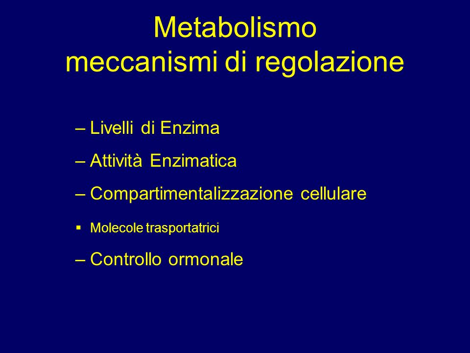 Metabolismo meccanismi di regolazione