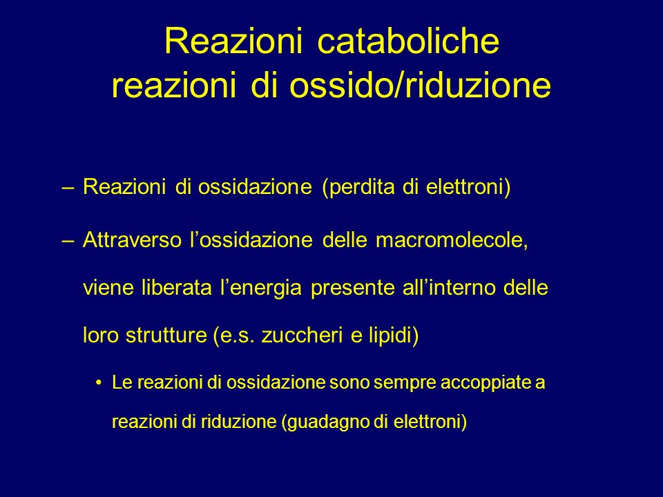 Reazioni cataboliche reazioni di ossido/riduzione