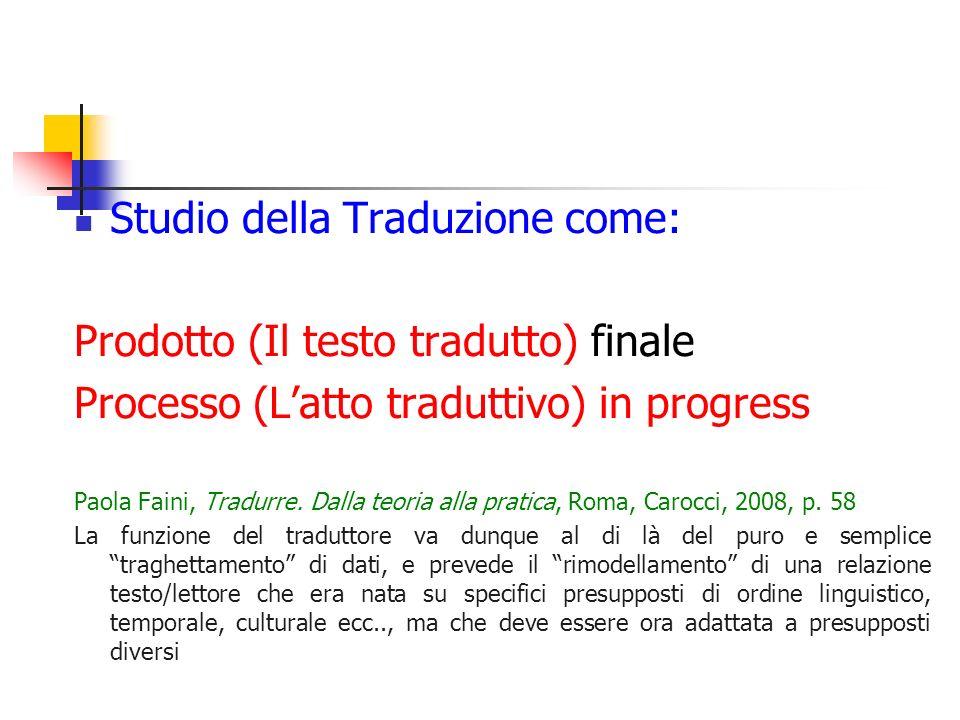 Studio della Traduzione come: Prodotto (Il testo tradutto) finale