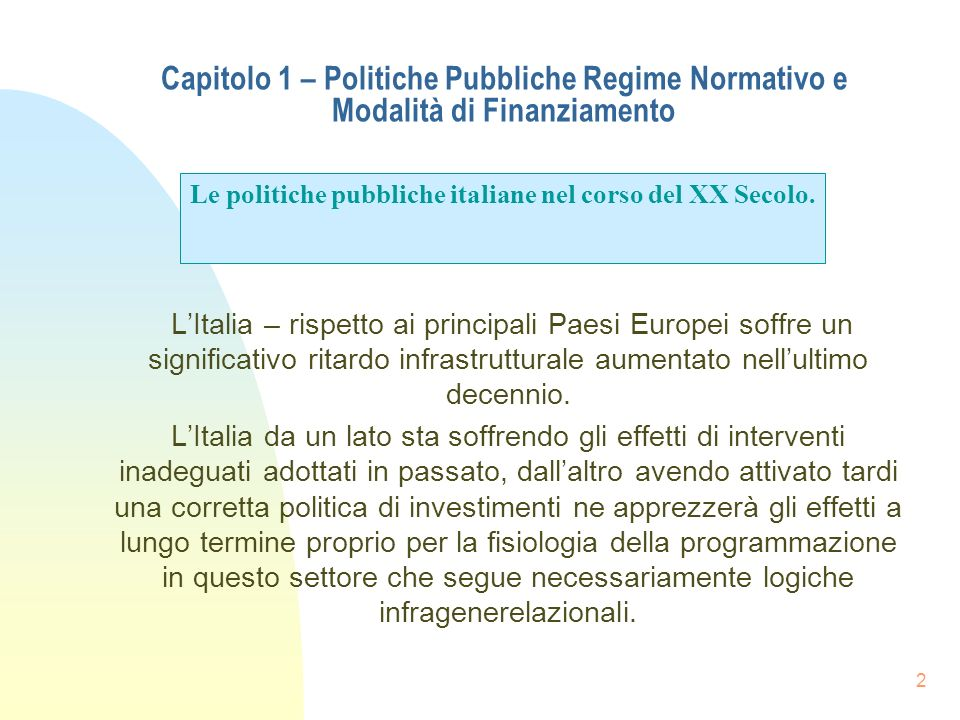 Le politiche pubbliche italiane nel corso del XX Secolo.