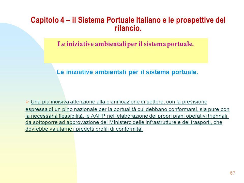 Capitolo 4 – il Sistema Portuale Italiano e le prospettive del rilancio.