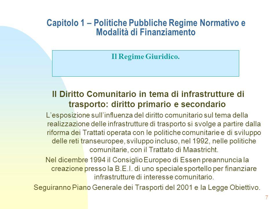 Seguiranno Piano Generale dei Trasporti del 2001 e la Legge Obiettivo.