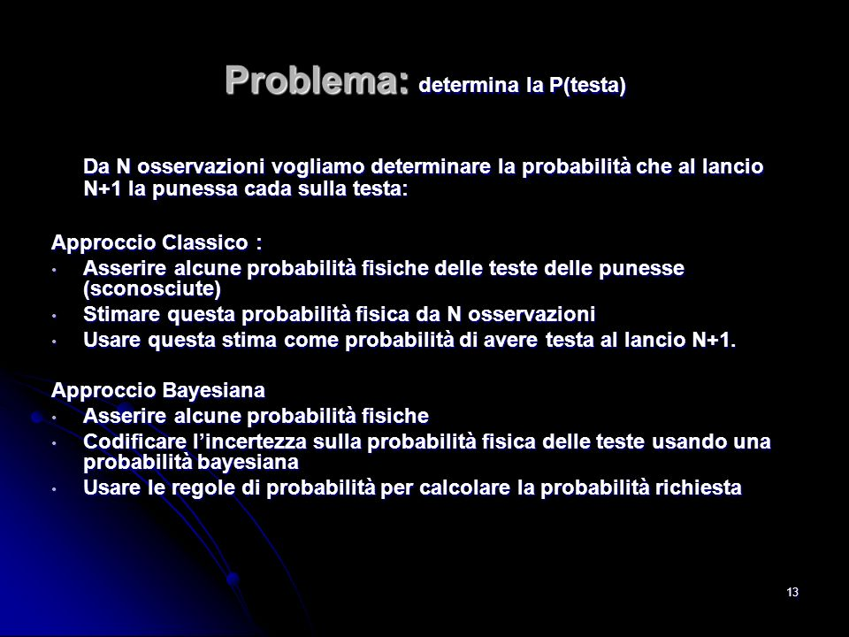 Problema: determina la P(testa)