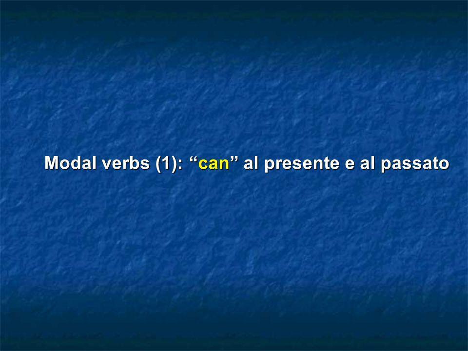 Modal verbs (1): can al presente e al passato