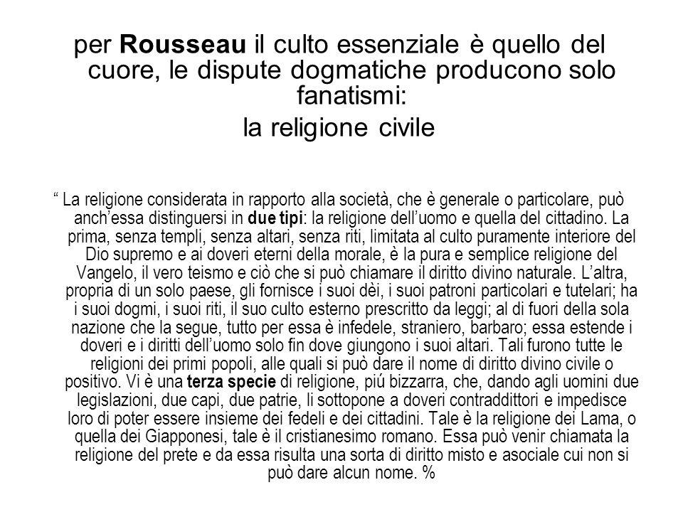 per Rousseau il culto essenziale è quello del cuore, le dispute dogmatiche producono solo fanatismi: