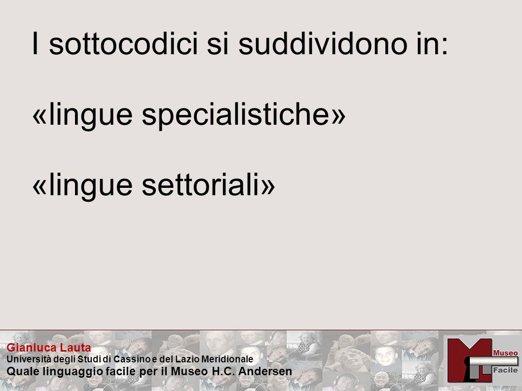 I sottocodici si suddividono in: «lingue specialistiche»