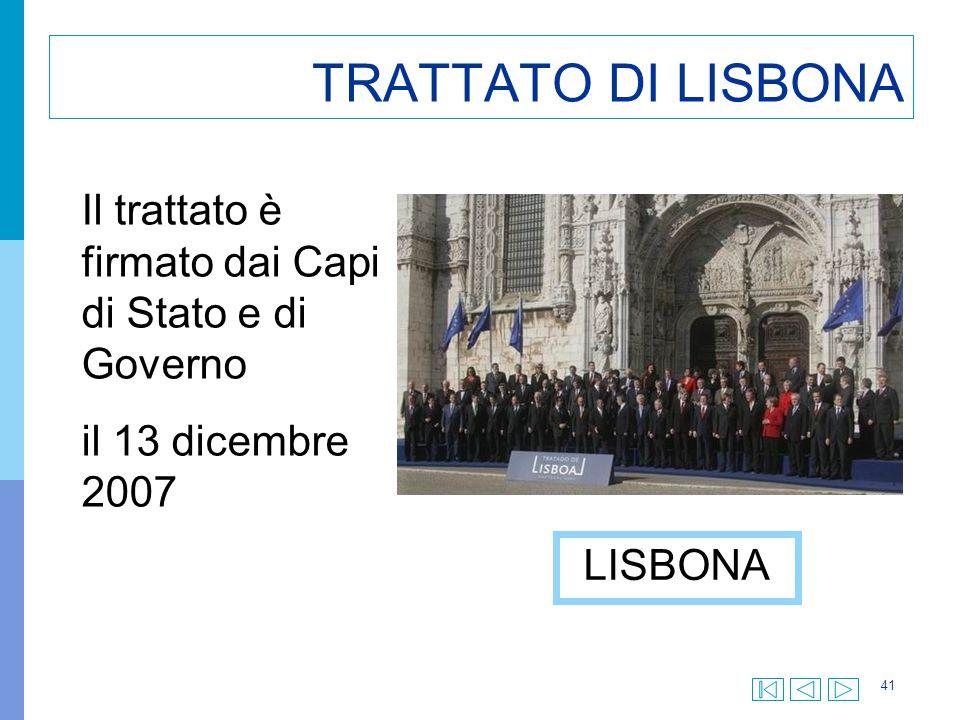 TRATTATO DI LISBONA Il trattato è firmato dai Capi di Stato e di Governo.