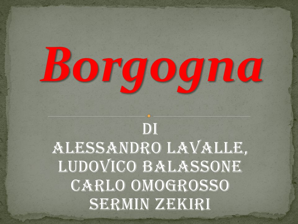 Borgogna Di Alessandro Lavalle, Ludovico Balassone Carlo Omogrosso