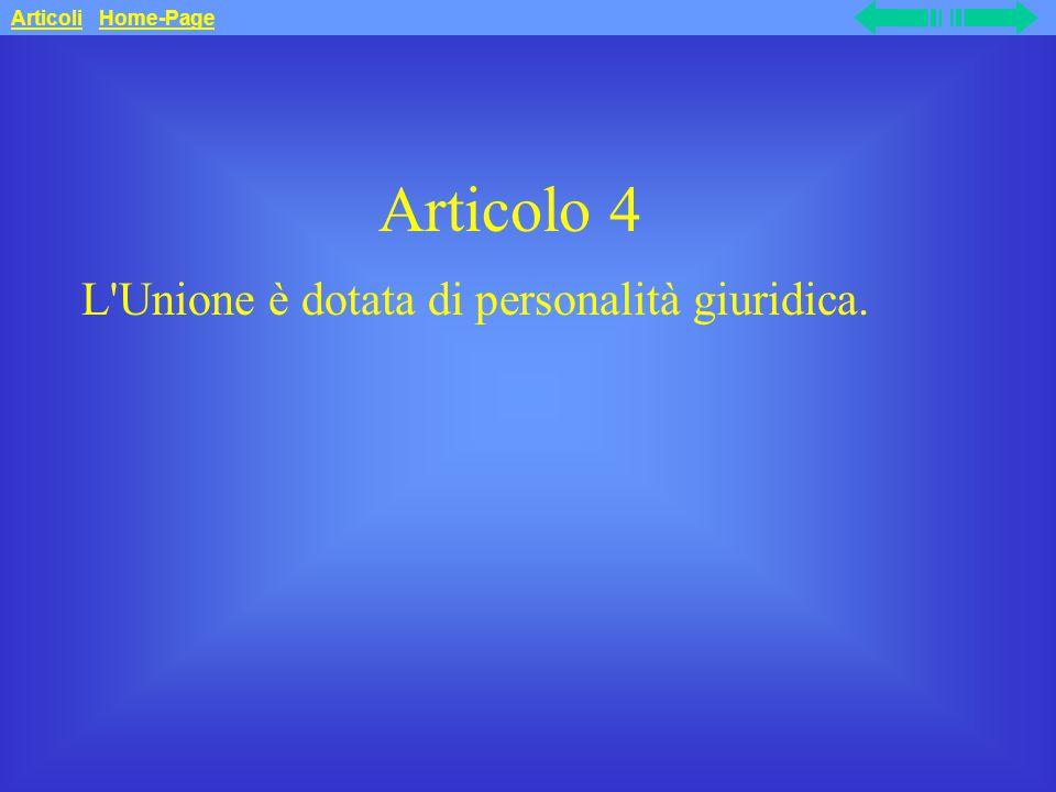 Articolo 4 L Unione è dotata di personalità giuridica.