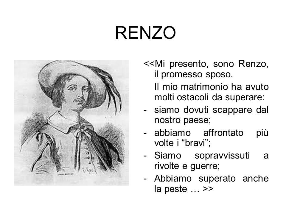 RENZO <<Mi presento, sono Renzo, il promesso sposo.