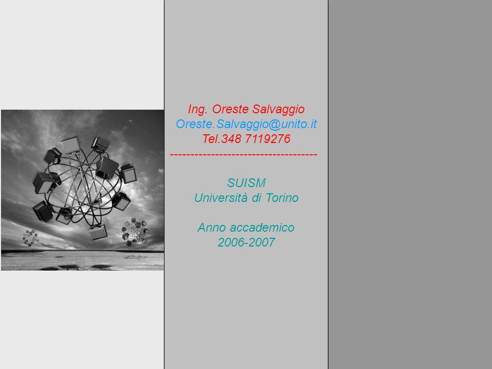Ing. Oreste Salvaggio Oreste.Salvaggio@unito.it. Tel.348 7119276. ------------------------------------