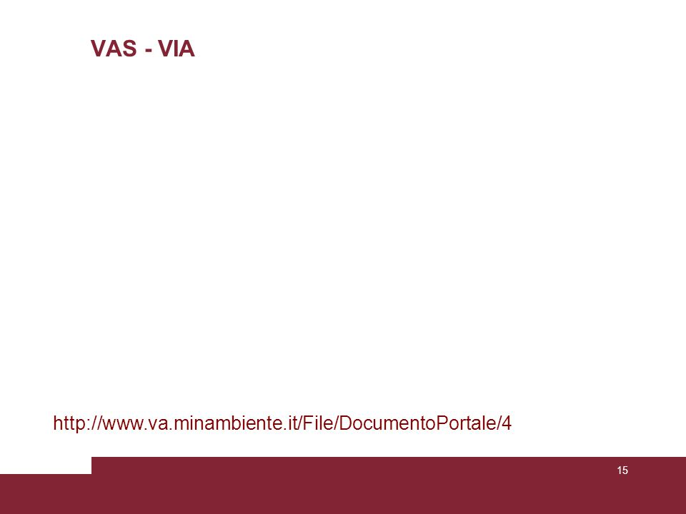 VAS - VIA http://www.va.minambiente.it/File/DocumentoPortale/4
