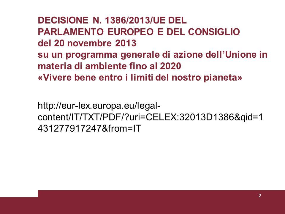 DECISIONE N. 1386/2013/UE DEL PARLAMENTO EUROPEO E DEL CONSIGLIO del 20 novembre 2013 su un programma generale di azione dell'Unione in materia di ambiente fino al 2020 «Vivere bene entro i limiti del nostro pianeta»
