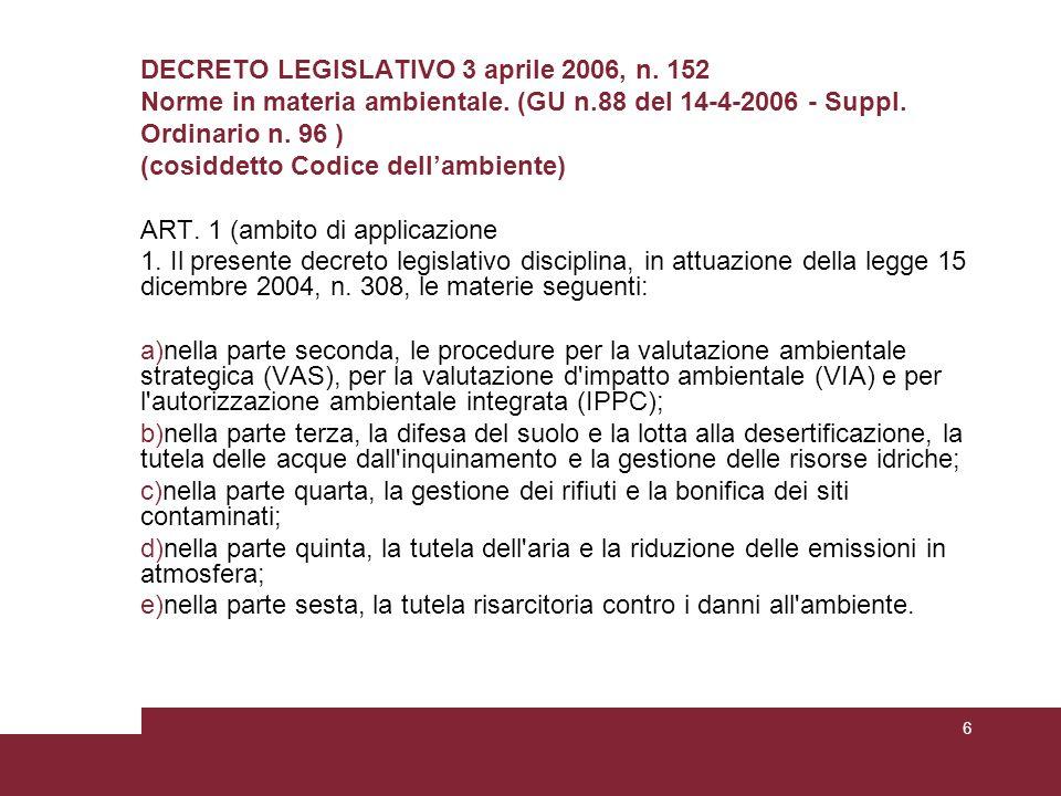 DECRETO LEGISLATIVO 3 aprile 2006, n. 152 Norme in materia ambientale