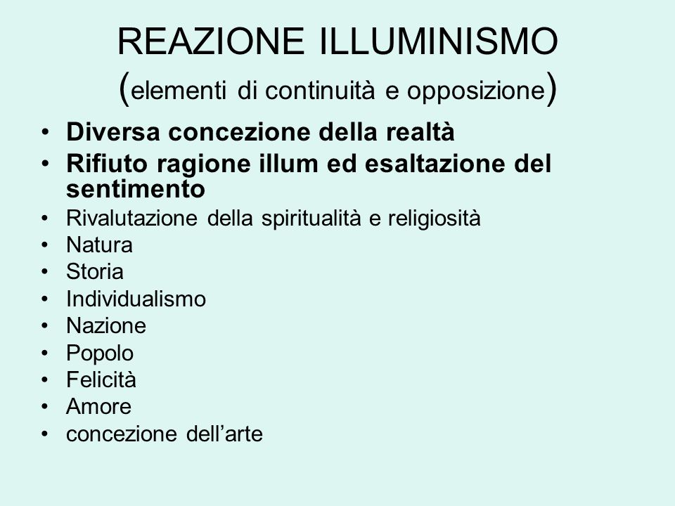 REAZIONE ILLUMINISMO (elementi di continuità e opposizione)