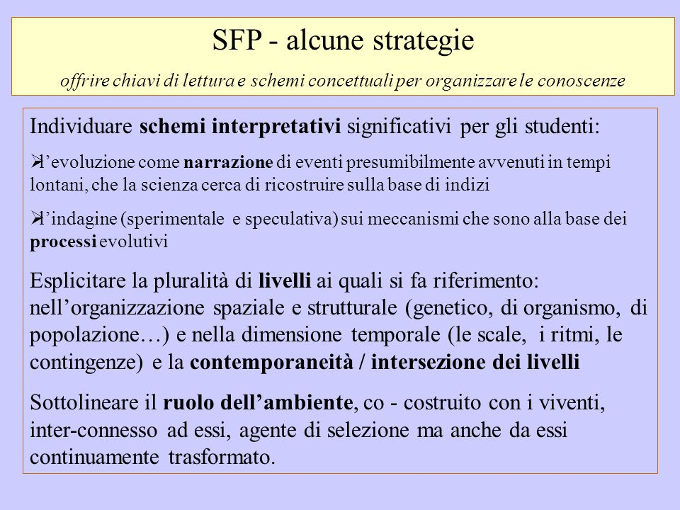 SFP - alcune strategie offrire chiavi di lettura e schemi concettuali per organizzare le conoscenze.