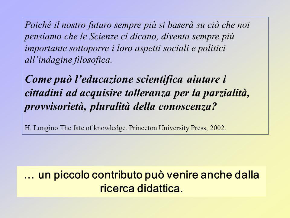 … un piccolo contributo può venire anche dalla ricerca didattica.