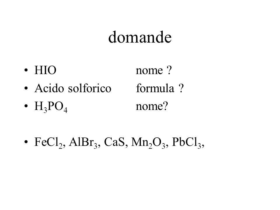 domande HIO nome Acido solforico formula H3PO4 nome