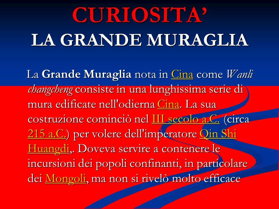 CURIOSITA' LA GRANDE MURAGLIA