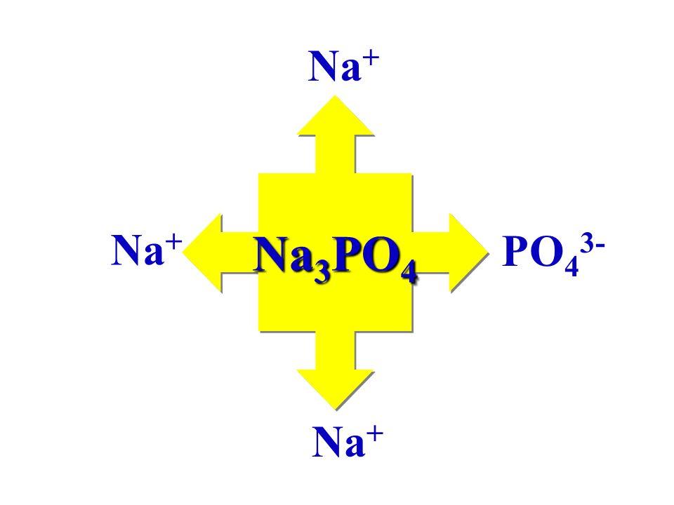 Na+ Na3PO4 Na+ PO43- Na+