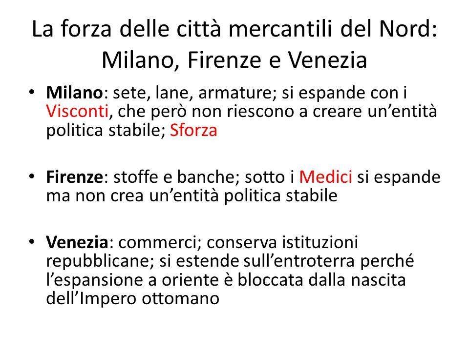 La forza delle città mercantili del Nord: Milano, Firenze e Venezia