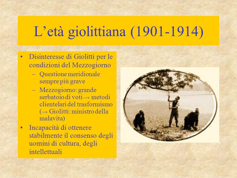 L'età giolittiana (1901-1914) Disinteresse di Giolitti per le condizioni del Mezzogiorno. Questione meridionale sempre più grave.