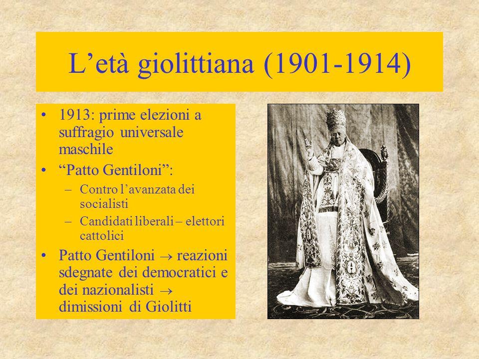 L'età giolittiana (1901-1914) 1913: prime elezioni a suffragio universale maschile. Patto Gentiloni :