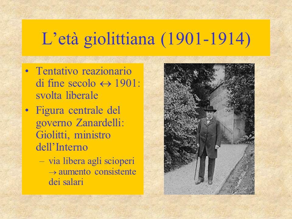 L'età giolittiana (1901-1914) Tentativo reazionario di fine secolo  1901: svolta liberale.
