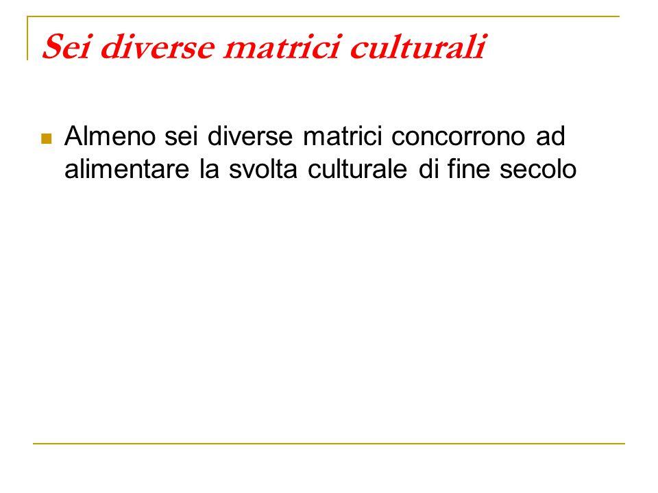 Sei diverse matrici culturali