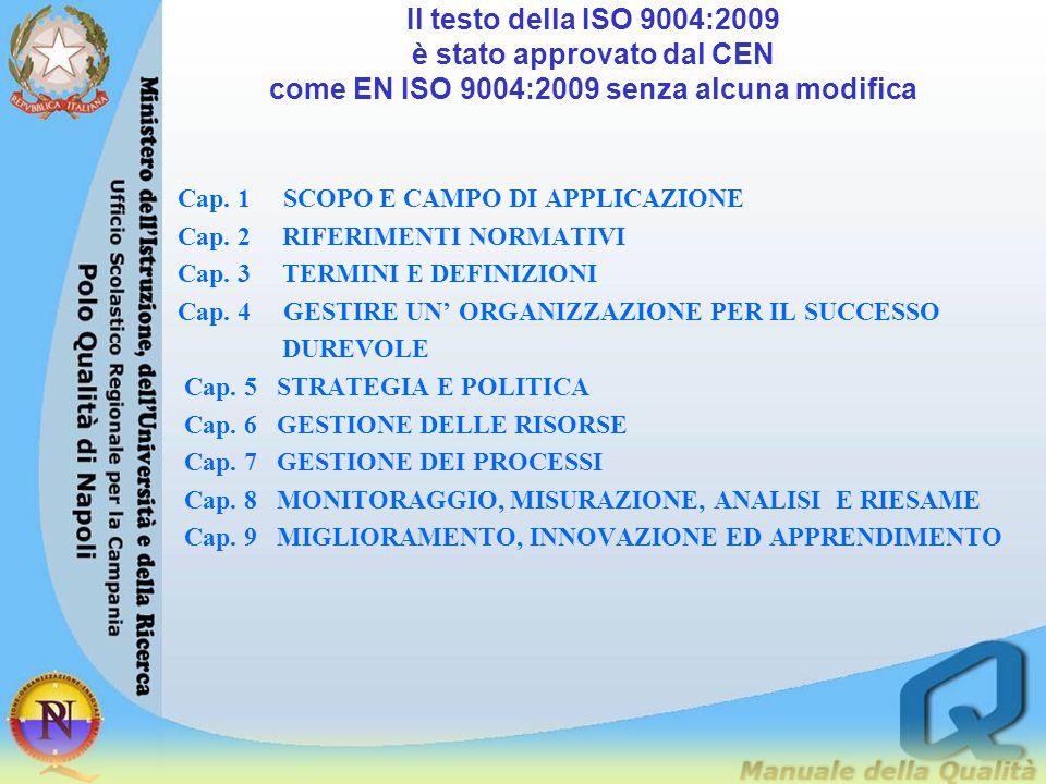 Il testo della ISO 9004:2009 è stato approvato dal CEN come EN ISO 9004:2009 senza alcuna modifica