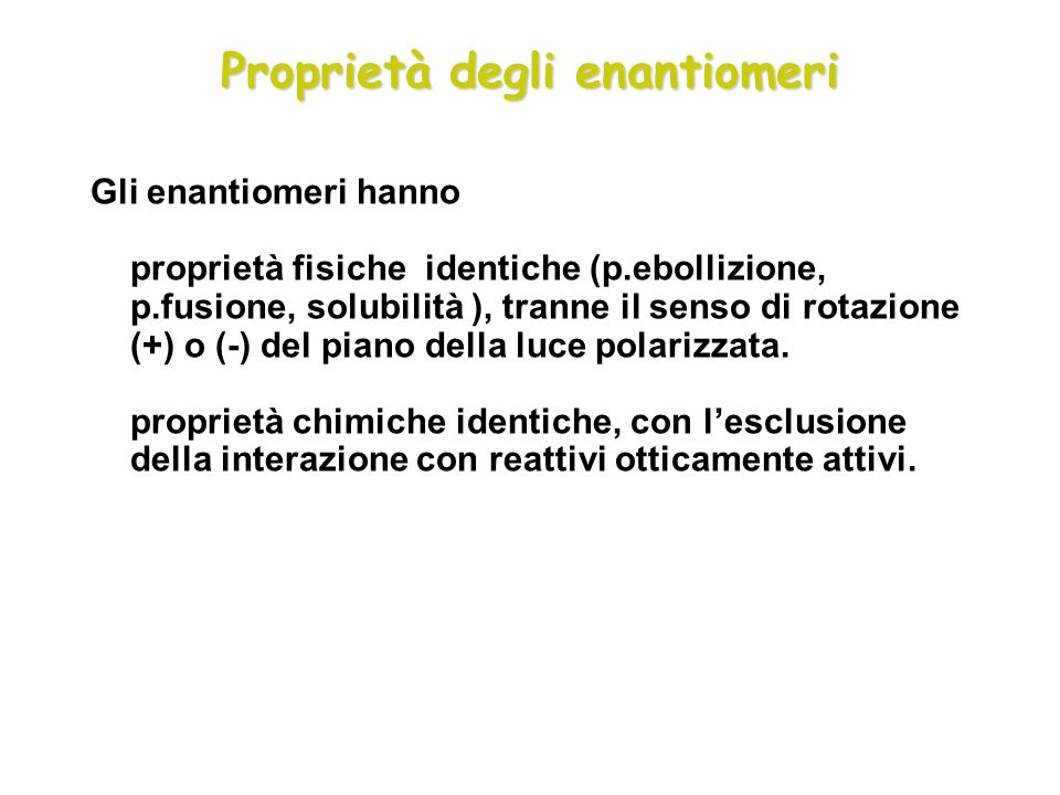 Proprietà degli enantiomeri