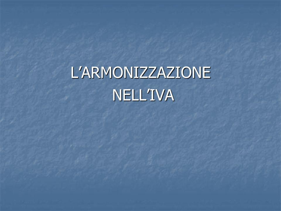 L'ARMONIZZAZIONE NELL'IVA