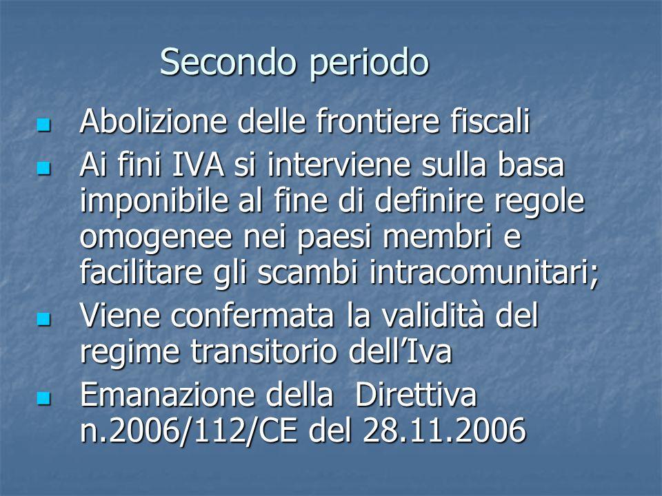 Secondo periodo Abolizione delle frontiere fiscali