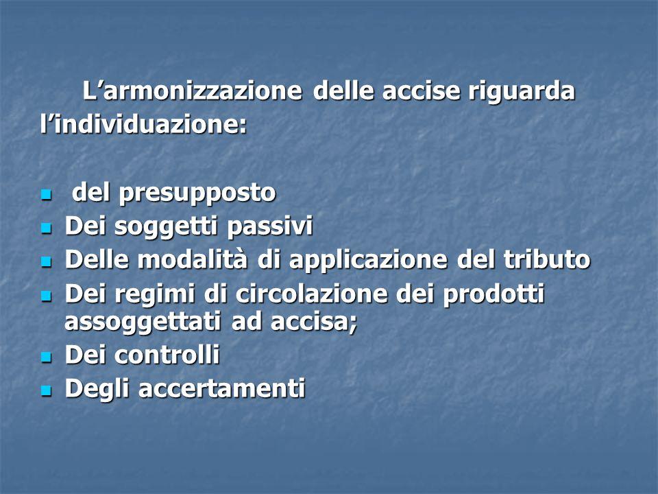 L'armonizzazione delle accise riguarda