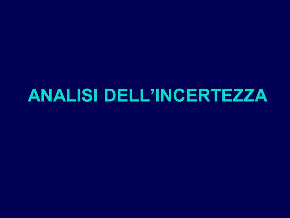 ANALISI DELL'INCERTEZZA