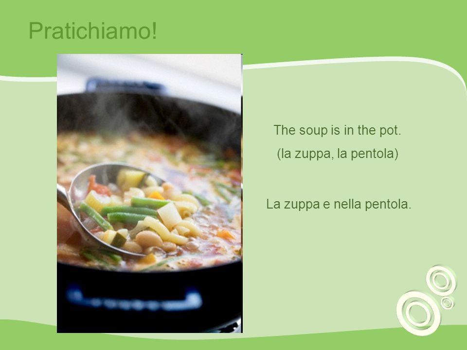 La zuppa e nella pentola.