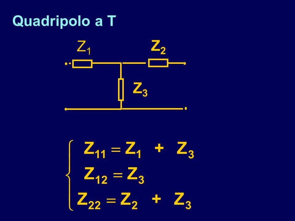 Quadripolo a T Z1 Z2 Z3 Z + 11 1 3 12 22 2     