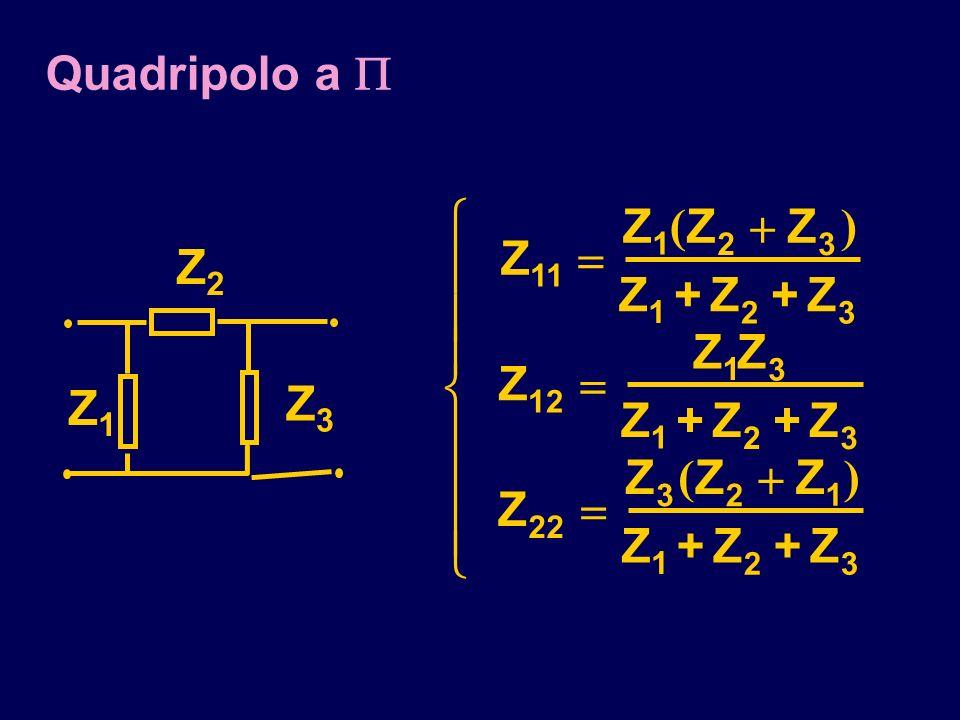 Quadripolo a  Z + 11 1 2 3 12 22       ( ) Z3 Z1 Z2
