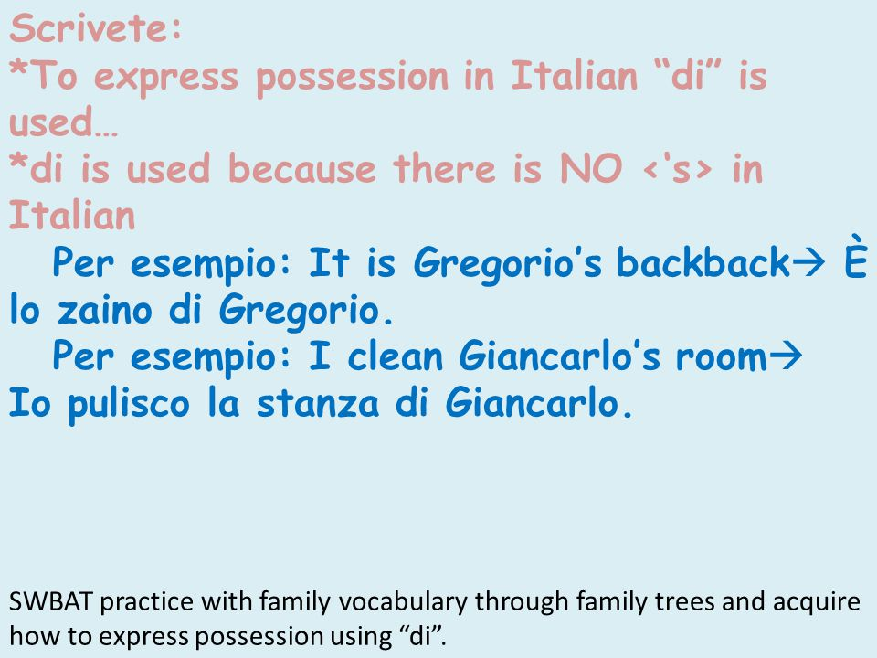 *To express possession in Italian di is used…