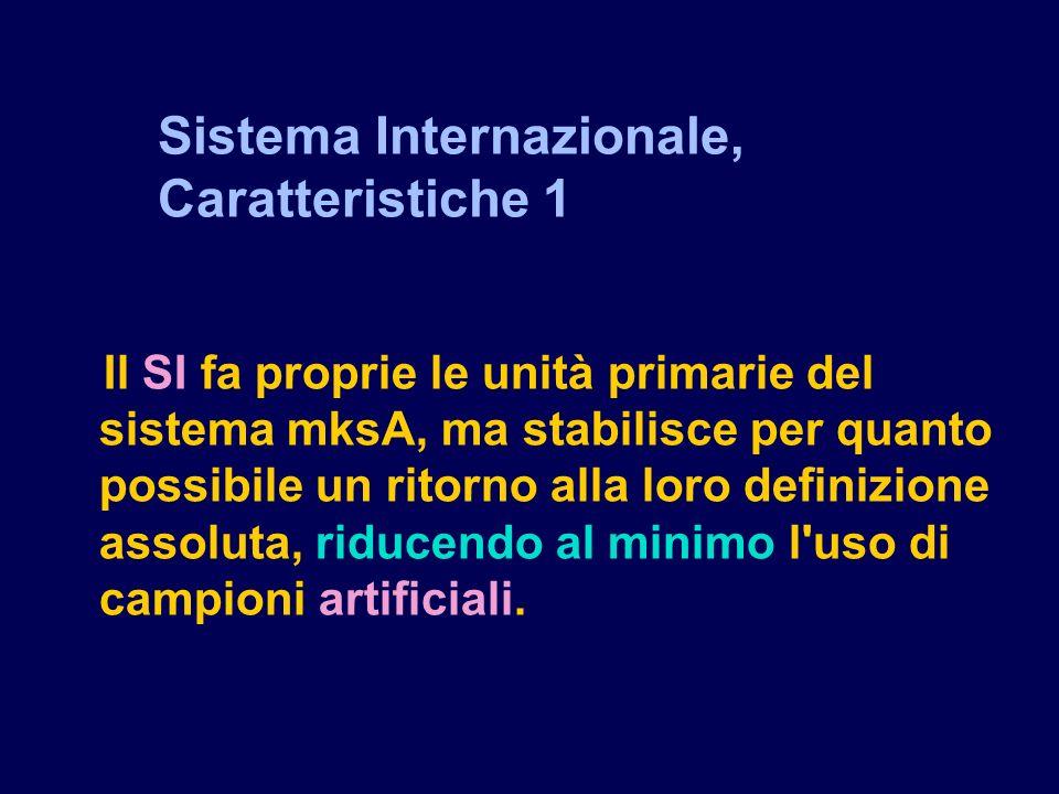 Sistema Internazionale, Caratteristiche 1