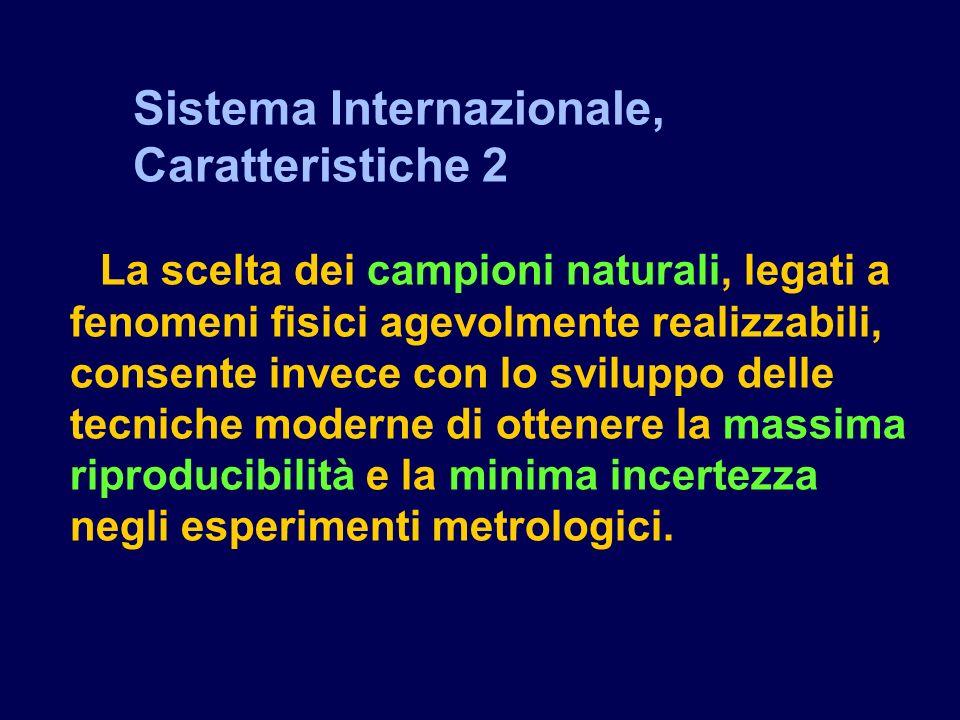 Sistema Internazionale, Caratteristiche 2