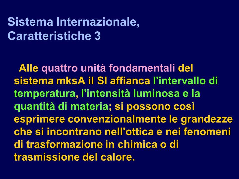 Sistema Internazionale, Caratteristiche 3