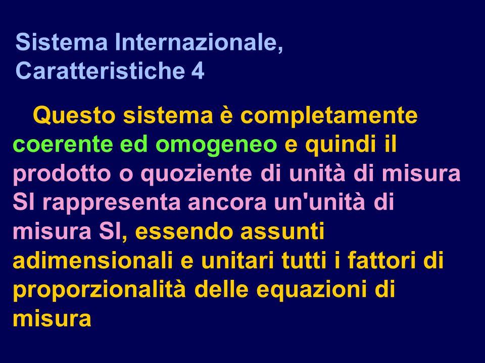 Sistema Internazionale, Caratteristiche 4