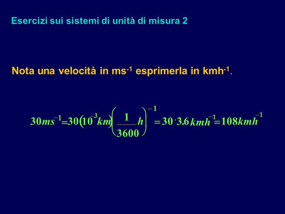 Esercizi sui sistemi di unità di misura 2